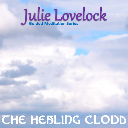 Guided Meditation | The Healing Cloud by Julie Lovelock
