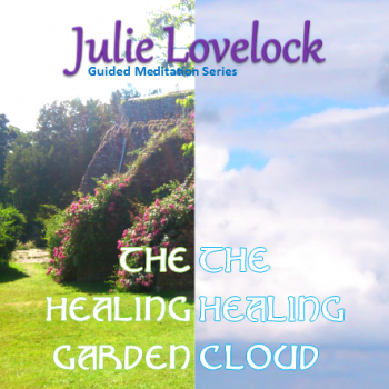 Guided Meditations | The Healing Garden & Sky by Julie Lovelock