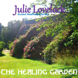 Guided Meditation | The Healing Garden by Julie Lovelock