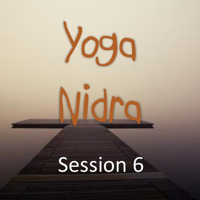Yoga Nidra by Julie Lovelock | Session 6
